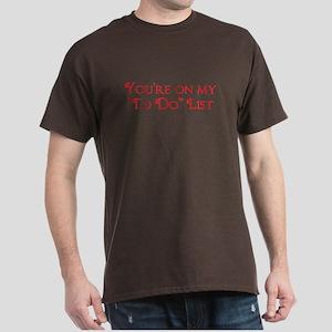 """My """"To Do"""" List Dark T-Shirt"""