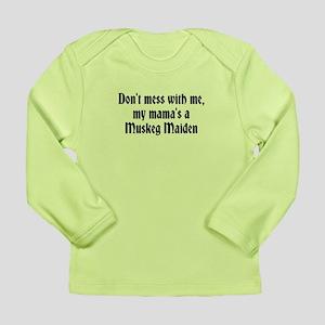 Muskeg Maiden, funny sayings Long Sleeve T-Shirt