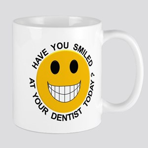 Smiled At Your Dentist Today? Mug
