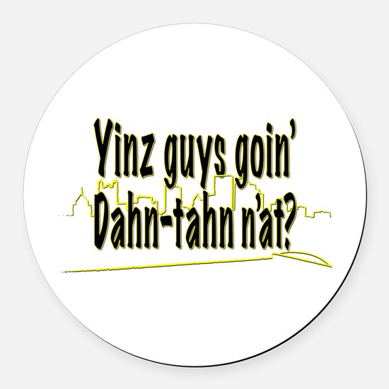 Yinz guys... Round Car Magnet
