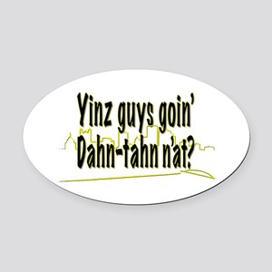 Yinz guys... Oval Car Magnet