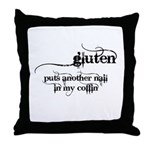 gluten puts another nail in my coffin Throw Pillow