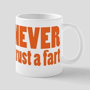 NEVER Trust a Fart Mug