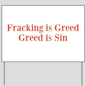 Fracking is Sin Yard Sign