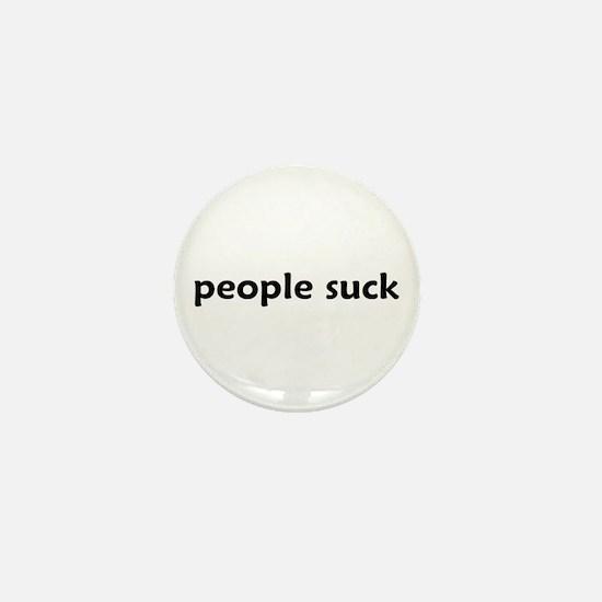 people suck - Mini Button