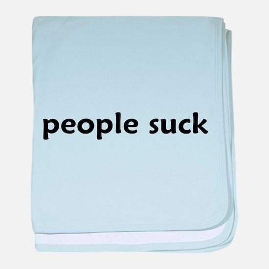 people suck - baby blanket