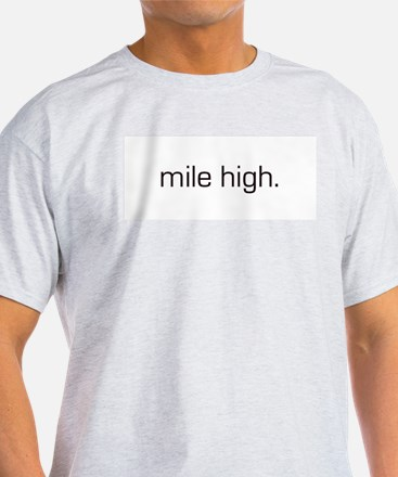 Mile High Ash Grey T-Shirt