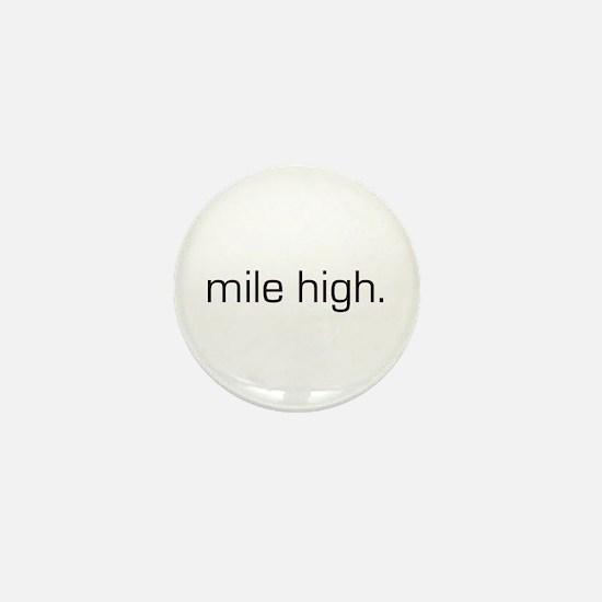 Mile High Mini Button