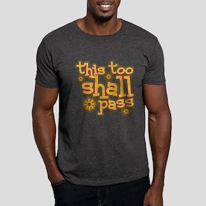 This Too Shall Pass Dark T-Shirt