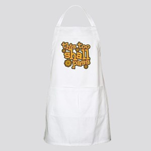 This Too Shall Pass Apron