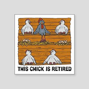 "Retired Chick Square Sticker 3"" x 3"""