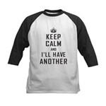 Keep Calm Have Another Kids Baseball Jersey
