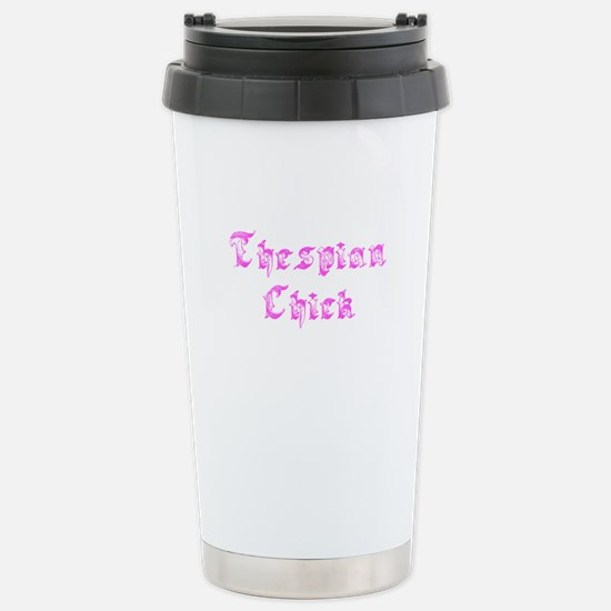 Thespian Chick Stainless Steel Travel Mug