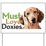 Must Love Doxies Yard Sign