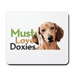 Must Love Doxies Mousepad