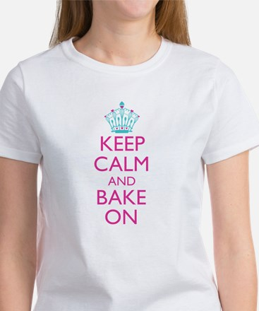 Keep Calm and Bake On Women's T-Shirt