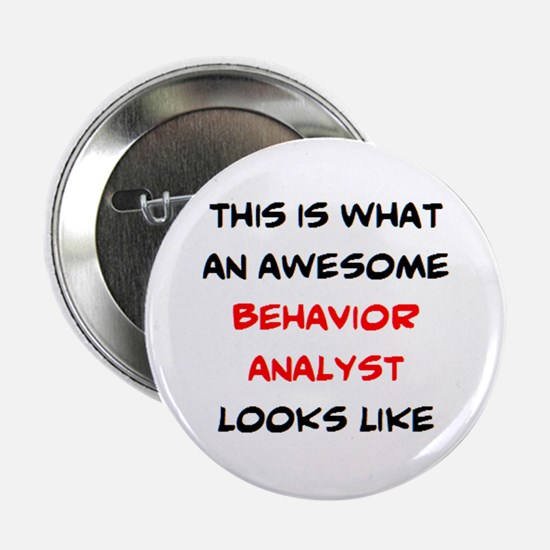 "awesome behavior analyst 2.25"" Button"