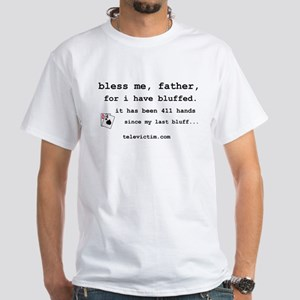 """""""bless me, father"""" White T-shirt"""