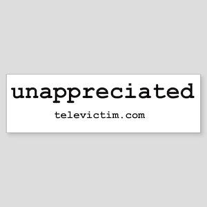 """""""unappreciated"""" Bumper Sticker"""