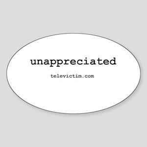"""""""unappreciated"""" Oval Sticker"""