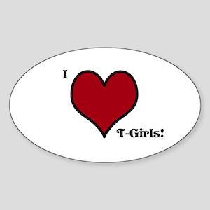 I Love T-Girls Sticker (Oval)