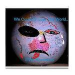 change the world Tile Coaster