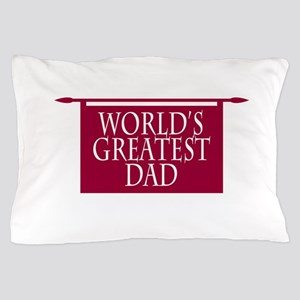 World's Greatest Dad Pillow Case