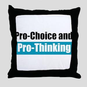 Pro-Choice Pro-Thinking Throw Pillow