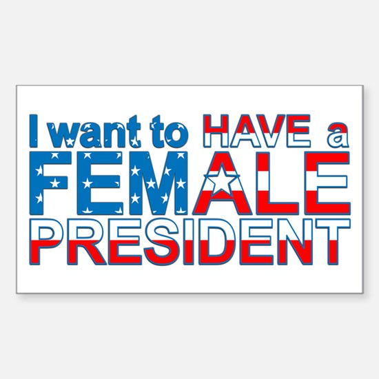 Have A Female President - Rectangle Decal