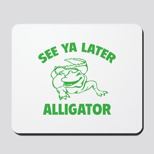 See Ya Later Alligator Mousepad