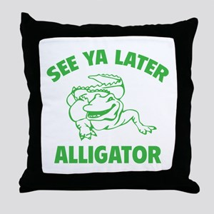 See Ya Later Alligator Throw Pillow