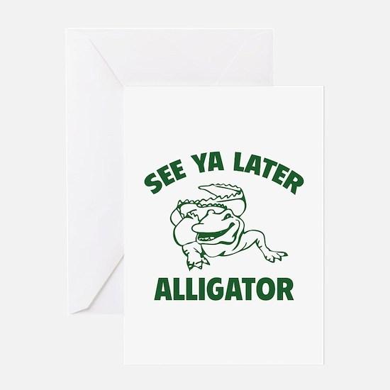 See Ya Later Alligator Greeting Card