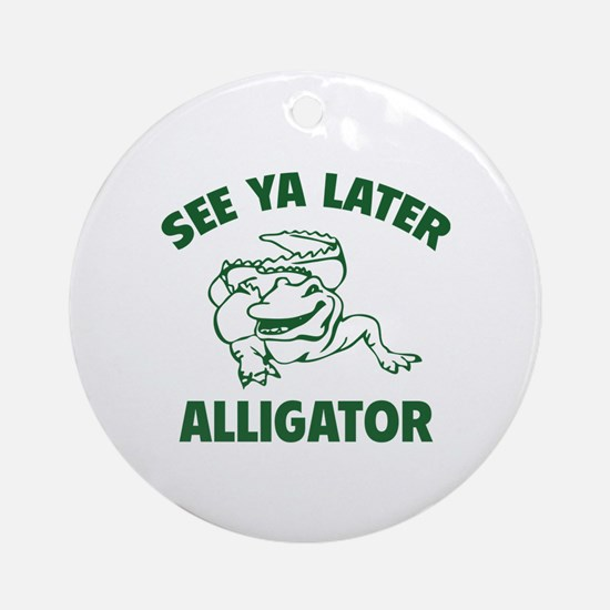 See Ya Later Alligator Ornament (Round)