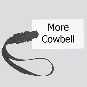 More Cowbell Large Luggage Tag