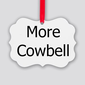 More Cowbell Picture Ornament