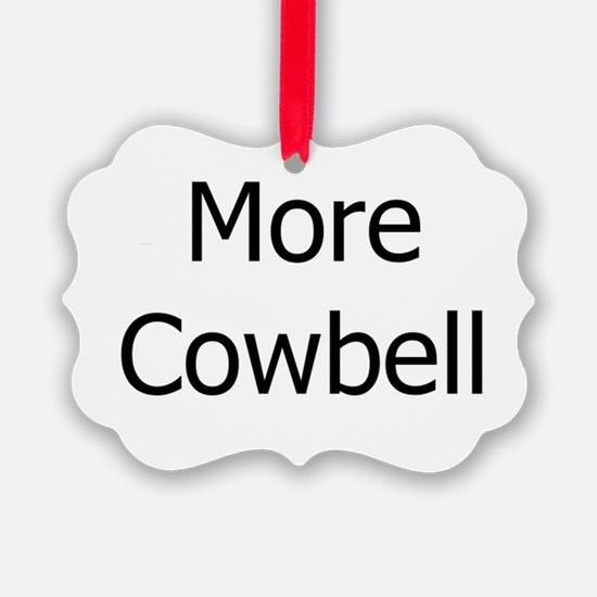 More Cowbell Ornament