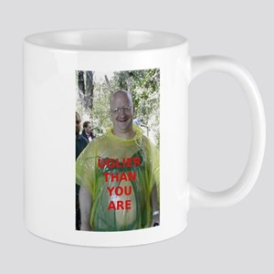 Uglier than you are Mug
