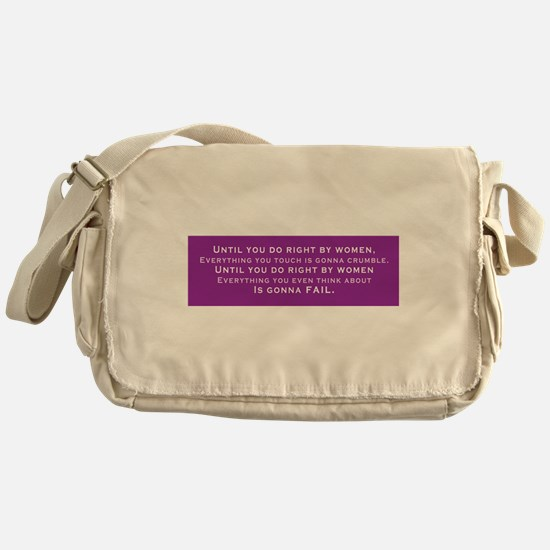 Until You Do Right By Me Messenger Bag