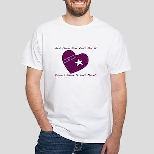 justcauseyoucantseeit T-Shirt