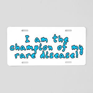 Rare disease champion - Aluminum License Plate