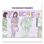 Brown Nosers Square Car Magnet 3