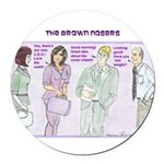 Brown Nosers Round Car Magnet