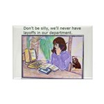 No Layoffs Rectangle Magnet (100 pack)