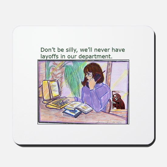 No Layoffs Mousepad