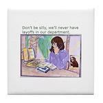 No Layoffs Tile Coaster
