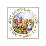 Alice Encounters Talking Flowers Square Sticker 3