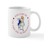 Follow Me - I'll Take You to Wonderland Mug