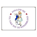 Follow Me - I'll Take You to Wonderland Banner