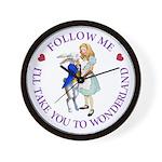 Follow Me - I'll Take You to Wonderland Wall Clock