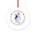 Follow Me - I'll Take You to Wonderland Ornament (